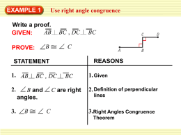 EXAMPLE 1  Use right angle congruence  Write a proof. AB GIVEN: B  PROVE:  BC , DC C  REASONS  STATEMENT 1. AB 2.  3.  BC , DC  B and angles. B  BC  BC  C are right  1.