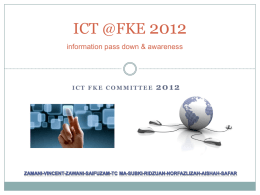 ICT @FKE 2012 information pass down & awareness  ICT FKE COMMITTEE Welcome 2012, Good Bye 2011 Paper Usage in FKE by Rim Y2010 235  Y2011  Y2012  Total Saving 662