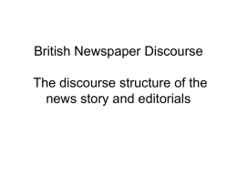 British Newspaper Discourse The discourse structure of the news story and editorials.