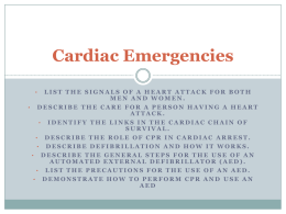 Cardiac Emergencies LIST THE SIGNALS OF A HEART ATTACK FOR BOTH MEN AND WOMEN. • DESCRIBE THE CARE FOR A PERSON HAVING A.