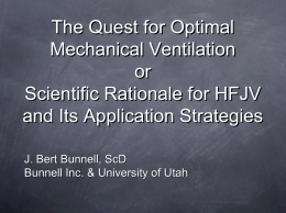 The Quest for Optimal Mechanical Ventilation or Scientific Rationale for HFJV and Its Application Strategies J.