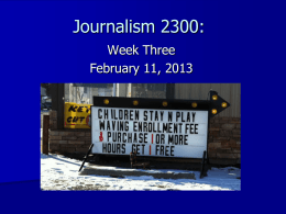 Journalism 2300: Week Three February 11, 2013    Announcements •  Extra Credit:   More Words Matter!   To be a better photographer…   …you need to take a lot of photos!   The week.