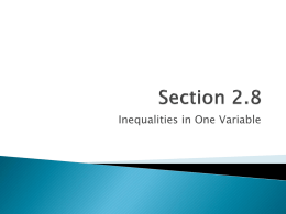 Inequalities in One Variable   Use the same process for solving an equation with TWO exceptions: ◦ 1) Always get the variable alone.