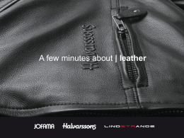 A few minutes about | leather Leather is a living material and its texture will vary in character.  The surface can.