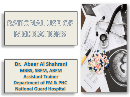Dr. Abeer Al Shahrani MBBS, SBFM, ABFM Assistant Trainer Department of FM & PHC National Guard Hospital   • • • • •  DEFINITION ELEMENTS CONSEQUENCES FACTORS STRATIGIES FOR IMPROVEMENT • MEDICATION ERROR   Definition Prescribing right Drug, in adequate.