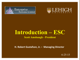 Introduction – ESC Scott Amsbaugh - President  H. Robert Gustafson, Jr. – Managing Director  6-25-15