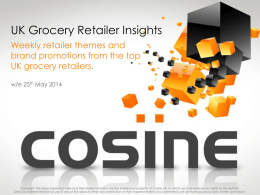 UK Grocery Retailer Insights Weekly retailer themes and brand promotions from the top UK grocery retailers. w/e 25th May 2014  Copyright: The ideas presented here.