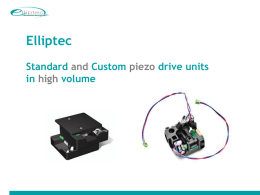Elliptec Standard and Custom piezo drive units in high volume Elliptec AG: Who we are Elliptec develops, produces and sells low cost piezo-motors.