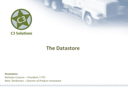 The Datastore  Presenters: Nicholas Couture – President / CTO Marc Tomkinson – Director of Product Innovation   General Systems Evolution Theory  Strategic planning  Exception management and reporting  Communication and Optimization  Transaction.