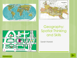Geography: Spatial Thinking and Skills Sarah Harold  References   Geography: Spatial Thinking and Skills Social Studies Grade 3 Standards: Physical and political maps have distinctive characteristics and purposes. Places can be.