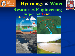 Hydrology & Water Resources Engineering Subject Code:150602   Module-I  [14]  Hydrologic cycle, Climate and water availability, water balances Precipitation - Forms, Classification, Variability, Measurement, Data Analysis - Evaporation and.