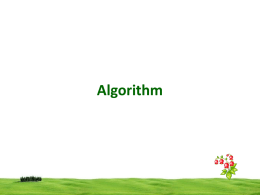 Algorithm   Algorithm  • An algorithm is a procedure for solving a problem in terms of the actions to be executed and the order.