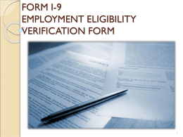 FORM I-9 EMPLOYMENT ELIGIBILITY VERIFICATION FORM Why do we need to fill out an I-9 form?   To  comply with the law, Collin College must:  Verify the.