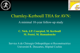 Charnley-Kerboull THA for AVN: A minimal 10-year follow-up study C. Nich, J.P.