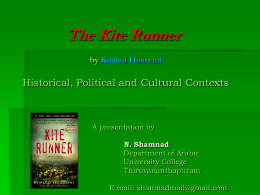 The Kite Runner by Khaled Hosseini  Historical, Political and Cultural Contexts  A presentation by N.