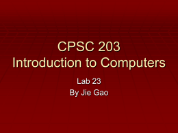 CPSC 203 Introduction to Computers Lab 23 By Jie Gao   Introduction to Database  What is a database?  A database is a collection of information related.