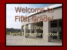 Welcome to Fifth Grade! Mrs. Ding Jaindl Elementary School Room 315   A little about me… This is my 15th year teaching in Parkland.  My husband works.