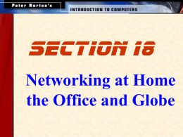 section 18 Networking at Home the Office and Globe   This lesson includes the following sections: • Data Communication with Standard Telephone Lines and Modems • Digital.