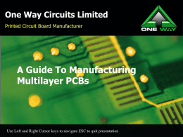 One Way Circuits Limited Printed Circuit Board Manufacturer  A Guide To Manufacturing Multilayer PCBs  Use Left and Right Cursor keys to navigate ESC to.