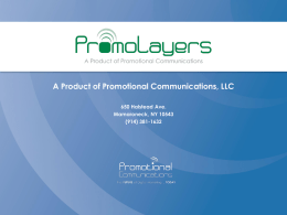 A Product of Promotional Communications, LLC 650 Halstead Ave. Mamaroneck, NY 10543 (914) 381-1632   About us • 10 years Experience in Wireless Communications and Mobile Phone.