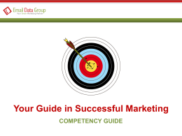 Your Guide in Successful Marketing COMPETENCY GUIDE   Vision & Mission MISSION To develop a guiding mechanism for our clients that ensures their business grows using.