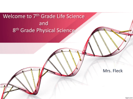 Welcome to 7th Grade Life Science and 8th Grade Physical Science  Mrs. Fleck.