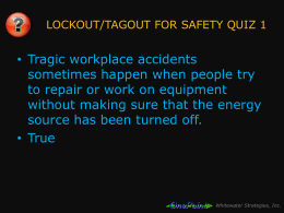 LOCKOUT/TAGOUT FOR SAFETY QUIZ 1  • Tragic workplace accidents sometimes happen when people try to repair or work on equipment without making sure that.