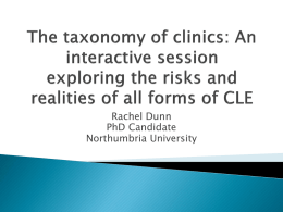 Rachel Dunn PhD Candidate Northumbria University         Why is this important to me? Can we easily identify the risks and realities of each form of CLE? What.