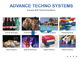 Economy With Technical Excellence  Food & Beverages  Cold Storage Units  Central AC Projects  Pharmaceuticals  Dairy Products  Dyes & Chemicals  Textile Products  Plastics Industry  ....   ADVANCE: A Milestone for the Beginners in.
