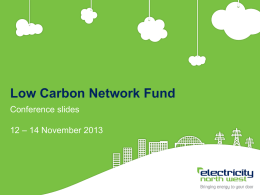 Low Carbon Network Fund Conference slides  12 – 14 November 2013   Transition from IFI & LCNF to NIA Darren Jones 12 November 2013   Timeline  • Key •Innovation Individual PhraseFunding Project – Innovation •
