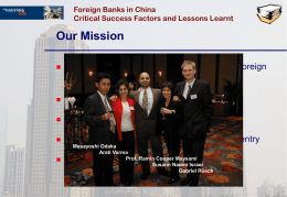 Foreign Banks in China Critical Success Factors and Lessons Learnt  Our Mission   Understanding the business environment for foreign banks in China/Shanghai    Market strategy of Deutsche.