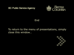 End  To return to the menu of presentations, simply close this window…