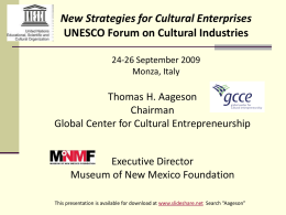 New Strategies for Cultural Enterprises UNESCO Forum on Cultural Industries 24-26 September 2009 Monza, Italy  Thomas H.