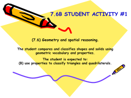 7.6B STUDENT ACTIVITY #1  (7.6) Geometry and spatial reasoning. The student compares and classifies shapes and solids using geometric vocabulary and properties. The student.