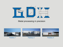 Metal processing in precision  Factory 1  Factory 2  Factory 3   ENGINEERING  TOOL MANUFACTURE DEEP-DRAWINGTECHNOLOGY METAL-SPINNINGTECHNOLOGY WELDING AND PROCESSING   Customer requirement  If you expect more then optimum quality from metal and sheet steel parts.
