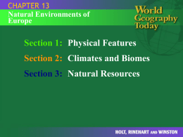 CHAPTER 13 Natural Environments of Europe  Section 1: Physical Features Section 2: Climates and Biomes  Section 3: Natural Resources   SECTION 1  Physical Features  Question: What are the major bodies.