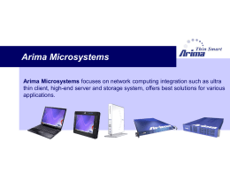 Arima Microsystems Arima Microsystems focuses on network computing integration such as ultra thin client, high-end server and storage system, offers best solutions.
