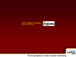 OOH Media Portfolio Network: Delhi & NCR   Market Covered  Mediashop Provides You Media Formats in Delhi & NCR   About Our Organization Mediashop is a leading outdoor.