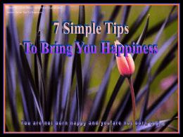 Shared by :- imali diluka   Subject: Seven Tips To Happiness.....  ♫ Turn on your speakers!