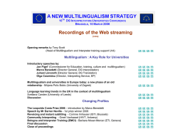 Recordings of the Web streaming (intra)  Opening remarks by Tony Scott (Head of Multilingualism and Interpreter training support Unit)  OR DE EN FR  Multilingualism :