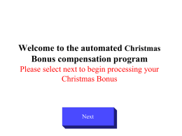 Welcome to the automated Christmas Bonus compensation program Please select next to begin processing your Christmas Bonus  Next   Would you like a Christmas Bonus?  NO  YES  Click on.