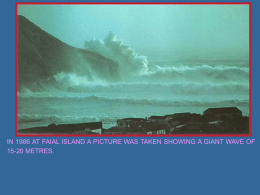 IN 1986 AT FAIAL ISLAND A PICTURE WAS TAKEN SHOWING A GIANT WAVE OF 15-20 METRES.   This fotograph taken in 1916 is showing.
