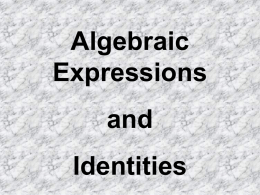 Algebraic Expressions and  Identities Identities to be remembered: (a + b)2 = a2 + b2 +2ab (a - b)2 = a2 + b2 - 2ab (x.