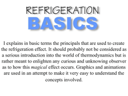 I explains in basic terms the principals that are used to create the refrigeration effect.