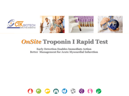 OnSite Troponin I Rapid Test Early Detection Enables Immediate Action Better Management for Acute Myocardial Infarction.