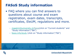 FASoS Study information • FAQ where you can find answers to questions about course and exam registration, exam dates, transcripts, certificates, EleUM, regulations and.