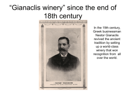"""Gianaclis winery"" since the end of 18th century In the 19th century, Greek businessman Nestor Gianaclis revived the ancient tradition by setting up a world-class winery that won recognition."