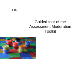 Guided tour of the Assessment Moderation Toolkit Background  The ALTC Project on Moderation for Fair Assessment in Transnational Learning and Teaching is designed to.