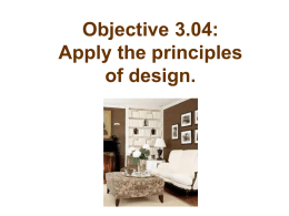Objective 3.04: Apply the principles of design.   3. Balance: There are 2 types of balance: 1.