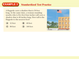 EXAMPLE 3  Standardized Test Practice   EXAMPLE 3  Standardized Test Practice  SOLUTION The flagpole and the woman form sides of two right triangles with the ground, as.
